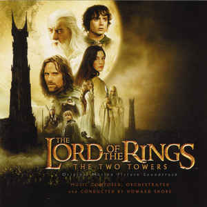 Howard Shore - The Lord Of  The Rings: The Two Towers (Original Motion Picture Soundtrack)