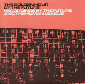 Human League, The - The Golden Hour Of The Future