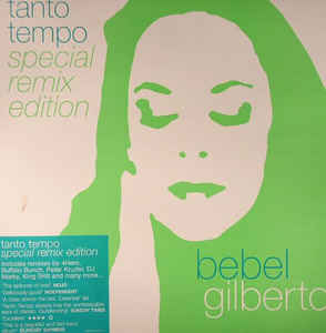 Bebel Gilberto - Tanto Tempo Special Remix Edition